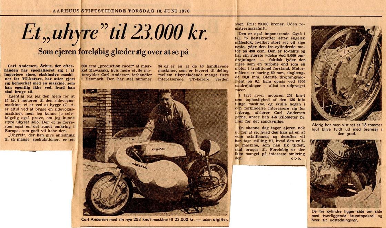 Avisomtale af den fine Kawasaki H1R, som Carl fik til landet i 1970. Motoren blev taget ud og lagt i en jordbanesidevogn, som så blev brugt til DM i 70 og 72.