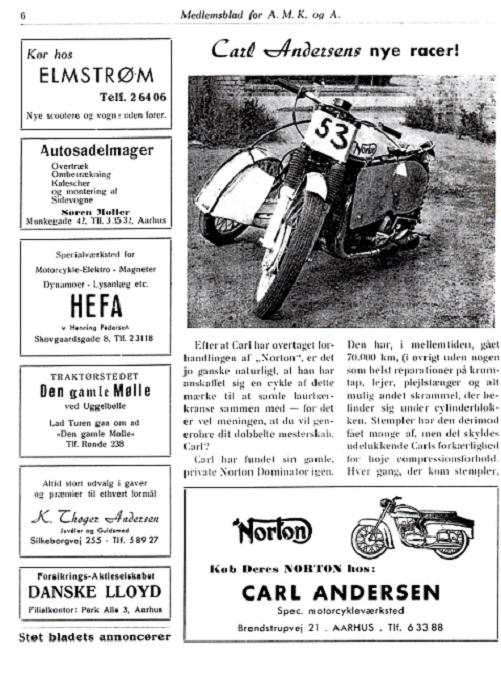 Carl var blevet Norton forhandler, og derfor byggede han en Norton sidevognsracer til at afløse de AJS og Matchless, han ellers hidtil havde kørt på. Denne klubbladsartikel fra 1960 fortæller en del om dette bygge img1.