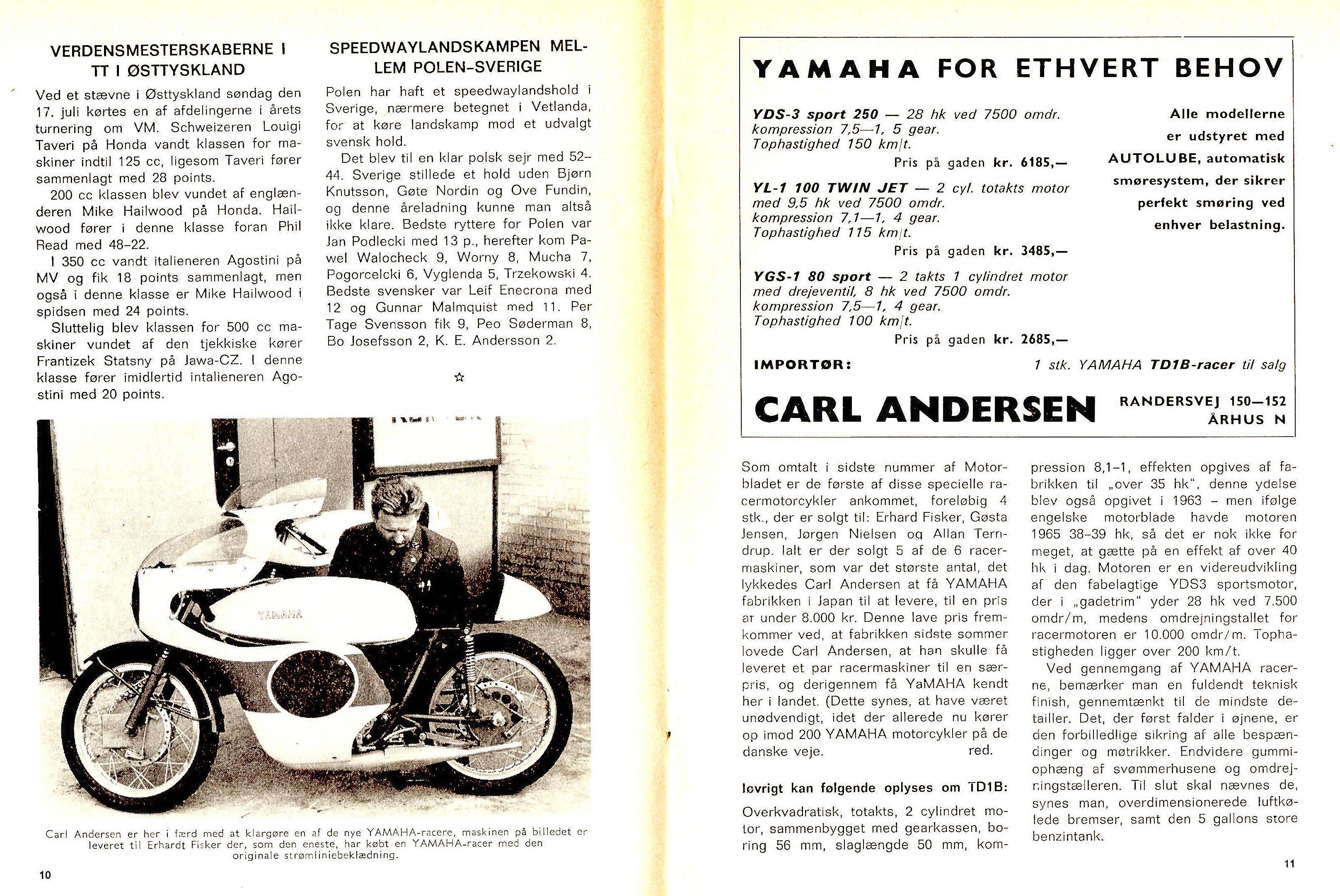 I dette DMU-blad fra aug. 66 kan man læse, at Carl har leveret Yamaha-racere til Erhardt Fisker, Jørgen Nielsen, Gösta Jensen og Allan Terndrup.