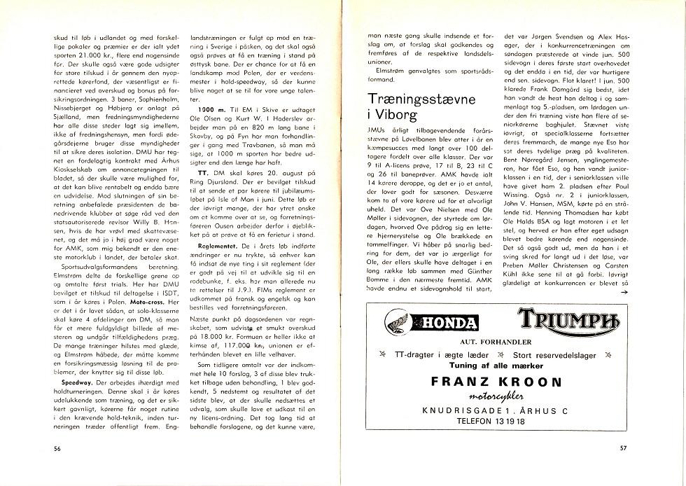 I maj 67 er Moto Guzzi skiftet ud med Triumph.