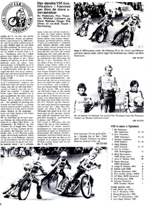 Vejen til VM gik over først den danske VM-kval. i Fjeldsted, hvor Finn blev nr. 2. MB juni-juli.