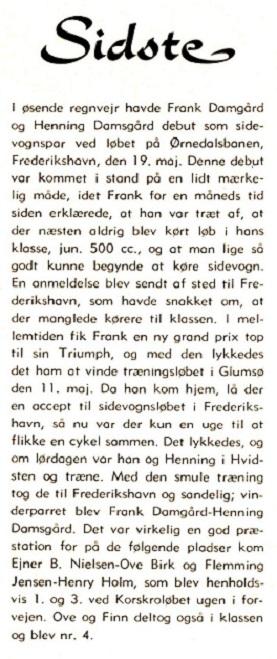 Klubbladet fra juni 1968 fortæller om Frank og Hennings lidt hovedkulds debut som sidevognspar.