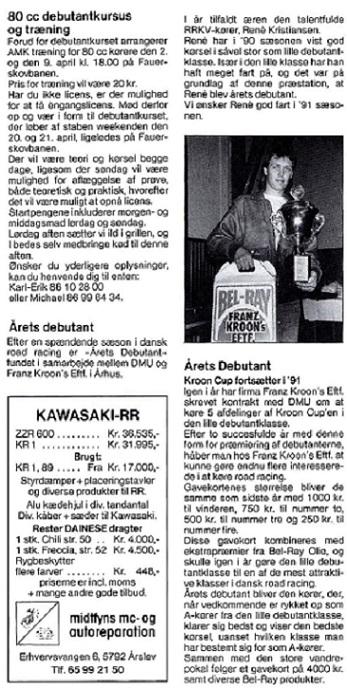 I sæsonen 1990 blev vinderen af Kroon Cup Rene Kristiansen, RRKV. Motorbladet april 91.