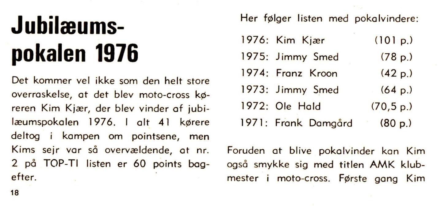 For sæsonen 1976 fik Kim sin første aktie i Jubilæumspokalen, og han blev klubmester for første gang. Img1