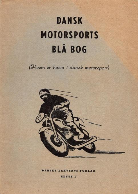 Dansk Motorsports Blå Bog - Bind I.