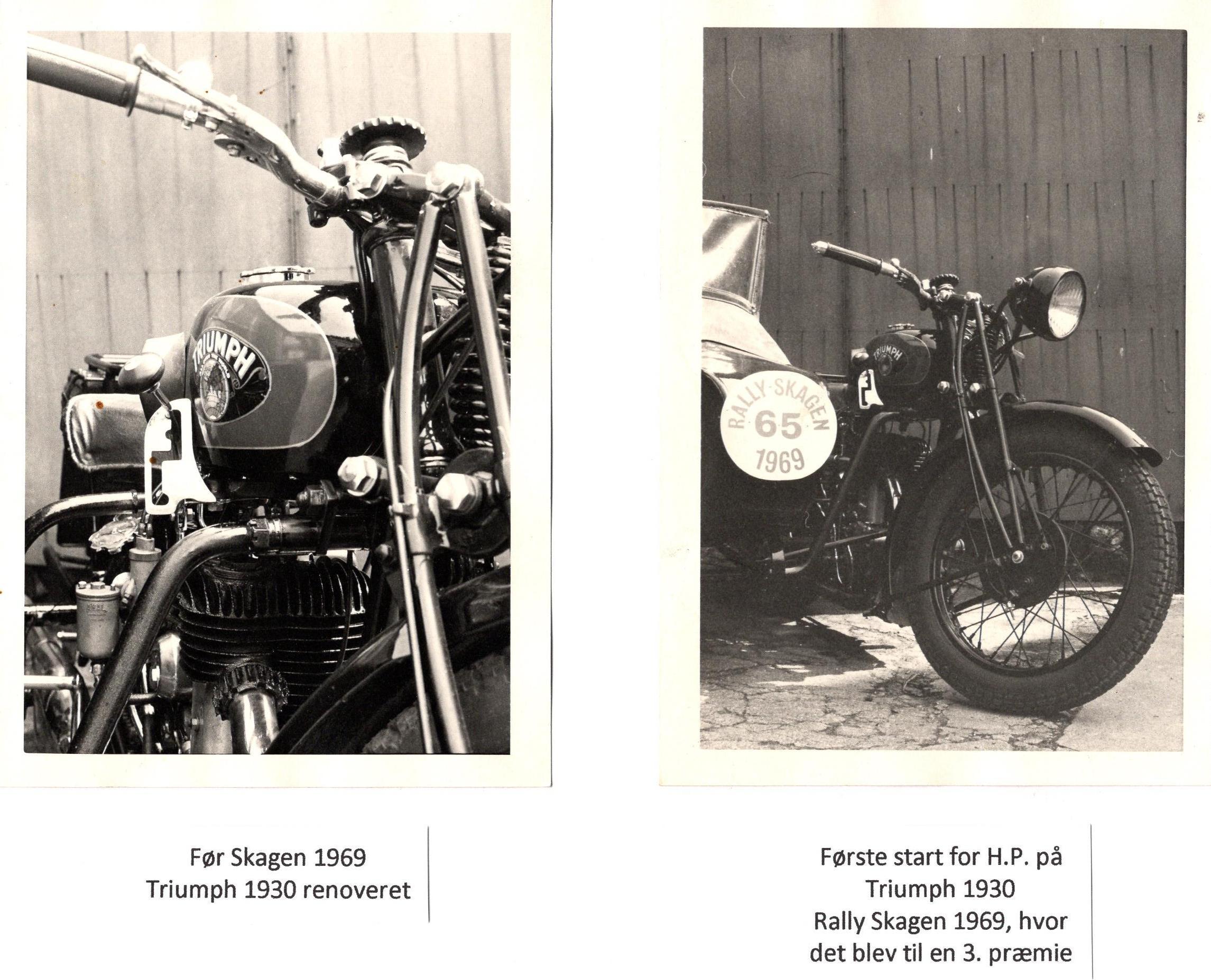 Fars første veterancykel var en Triumph fra 1930, som han renoverede og kørte med i Skagensløbet 1969.