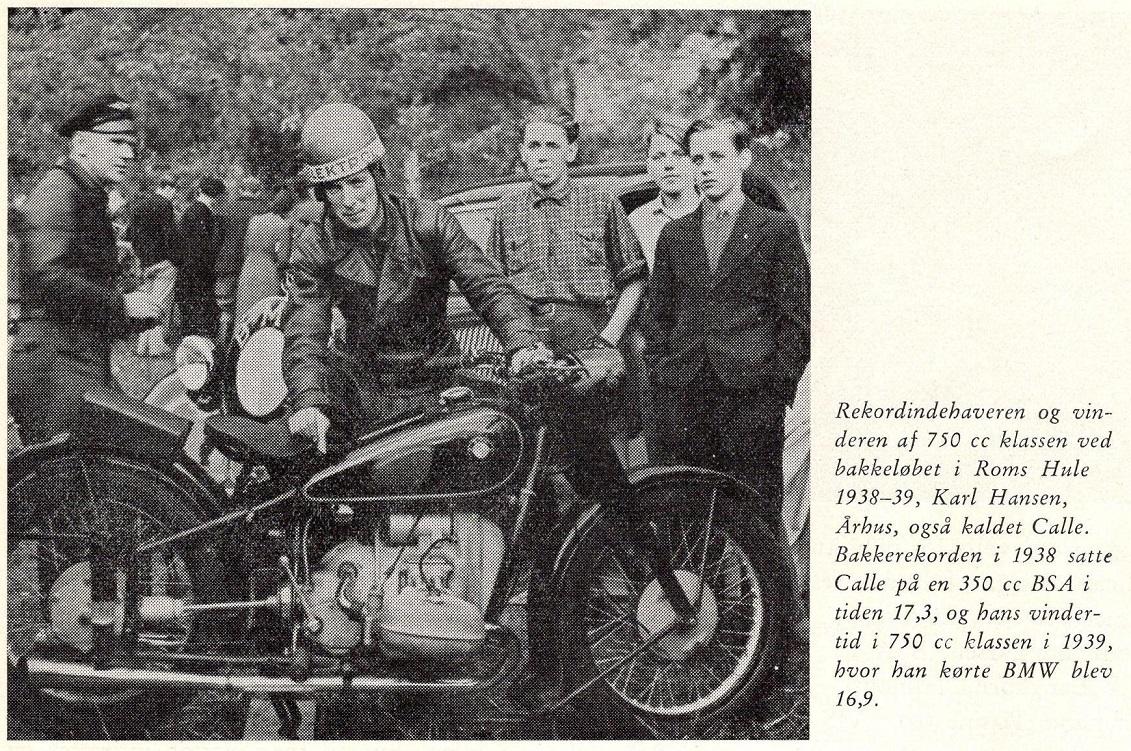 I 1939 kørte Calle BMW i 750cc klassen. Han vandt også sidevognsklassen på BMW.