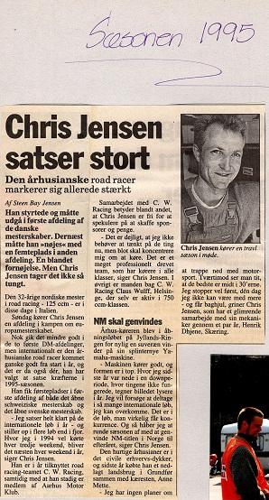 Claus Wulff dannede et team med kørere fra forskellige klasser i 1995. Chris kom med som 125cc kører, som det nævnes i artiklen.