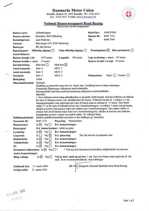 Denne banesynsrapport blev udfærdiget for banen til brug ved Team Danmark samlinger for mc.
