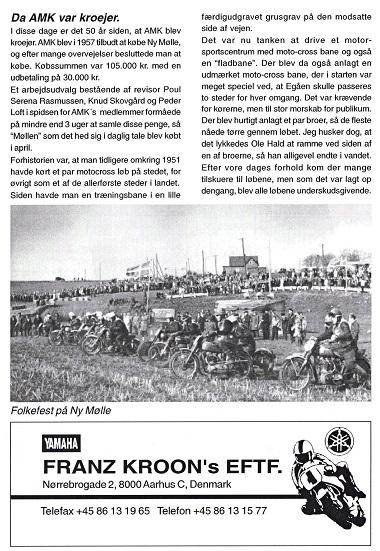 I 2007 var det 50 år siden AMK købte Ny Mølle, og i den anledning skrev jeg denne artikel til klubbladet img1.