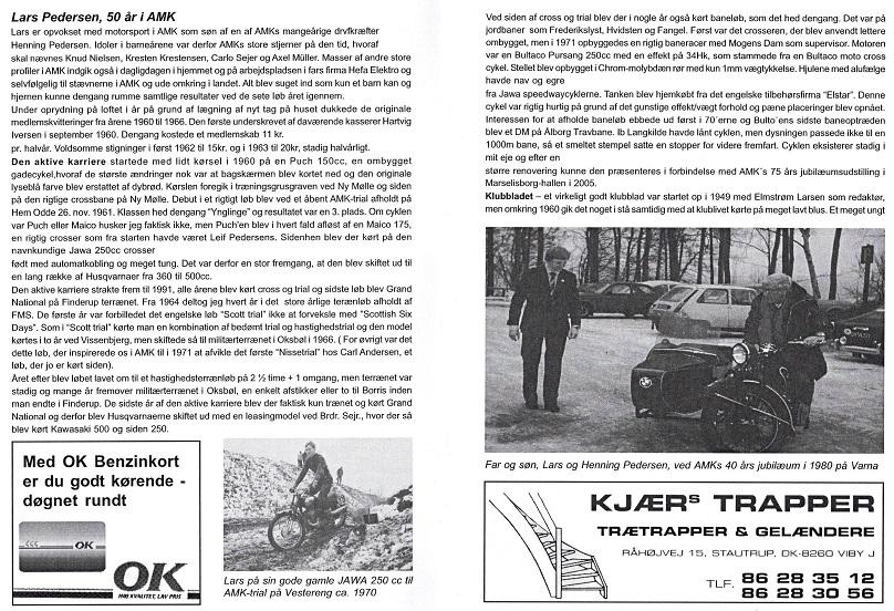 Det sidste klubblad udkom i 2010. Jeg havde været da været medlem i AMK i 50 år, hvorfor Jens Jørgen bad mig skrive en artikel om de 50 år. Han havde selv nogle billeder som han lagde til. Img1