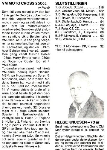 Skiftet fra 500cc til 250cc i VM gav bonus og gav en fin 19. plads i Sørens første hele VM-sæson. MB 80-10